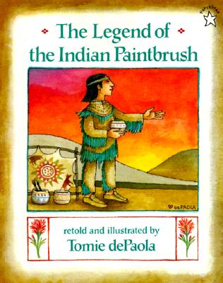 The Legend of the Indian Paintbrush By dePaola, Tomie/ dePaola, Tomie (ILT)